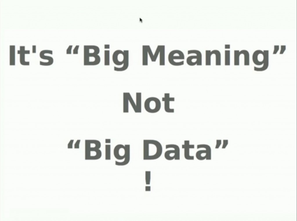 Big meaning not big data Alan kay