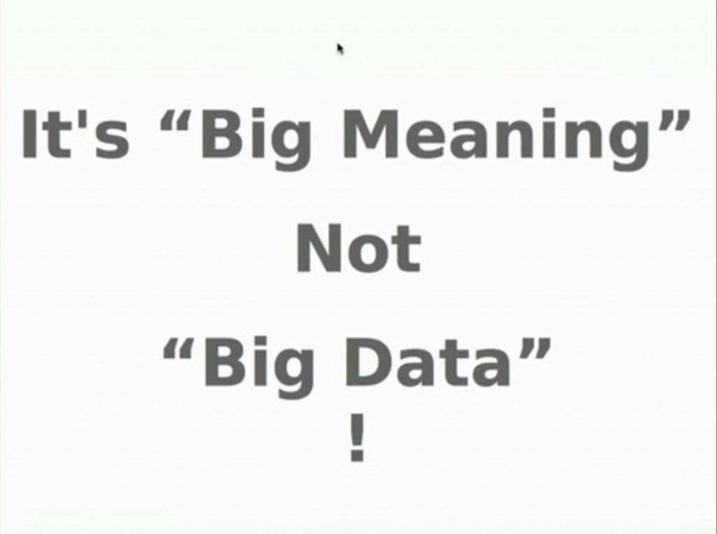 Big meaning not big data Alan kay